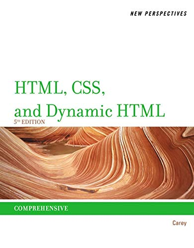 New Perspectives on HTML, CSS, and Dynamic HTML: Patrick Carey