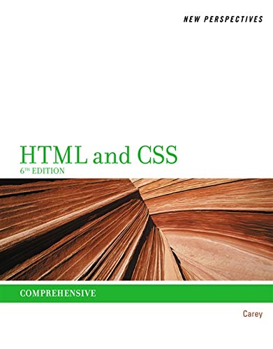 New Perspectives on HTML and CSS: Comprehensive: Carey, Patrick M.