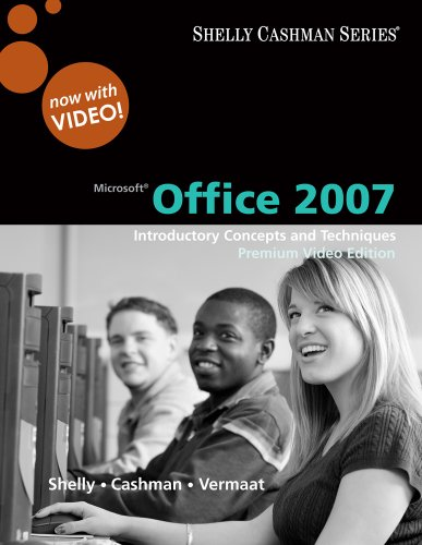9781111529024: Microsoft Office 2007: Introductory Concepts and Techniques, Premium Video Edition (Book Only)