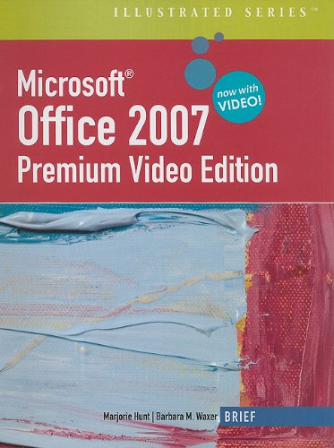 9781111529789: Microsoft Office 2007: Illustrated Brief Premium Video Edition (Book Only)