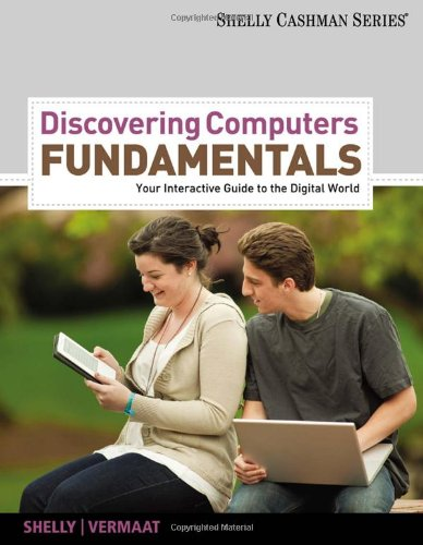 Discovering Computers Fundamentals: Your Interactive Guide to the Digital World: Gary B. Shelly, ...