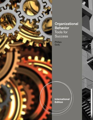 Organizational Behavior: Tools for Success: Phillips, Jean and