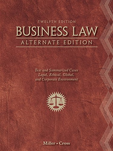 Business Law, Alternate Edition: Text and Summarized: Miller, Roger LeRoy;