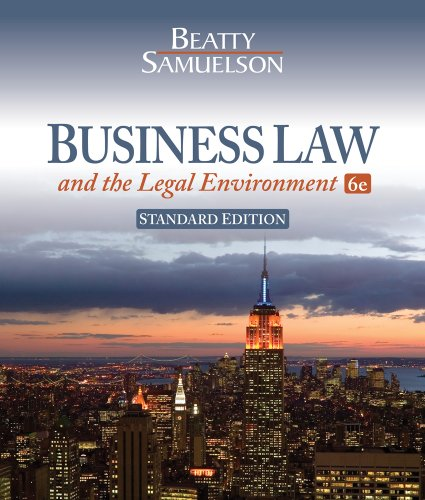 Business Law and the Legal Environment, Standard Edition: Beatty, Jeffrey F.; Samuelson, Susan S.