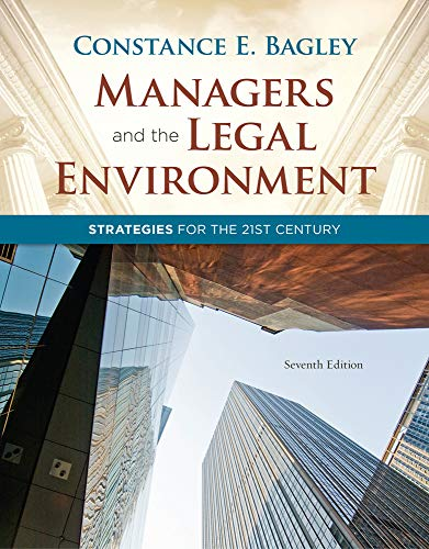 Managers and the Legal Environment: Strategies for the 21st Century (Hardback): Constance E Bagley