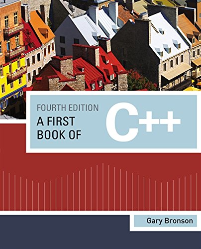A First Book of C++ 4th Edition: Gary J. Bronson