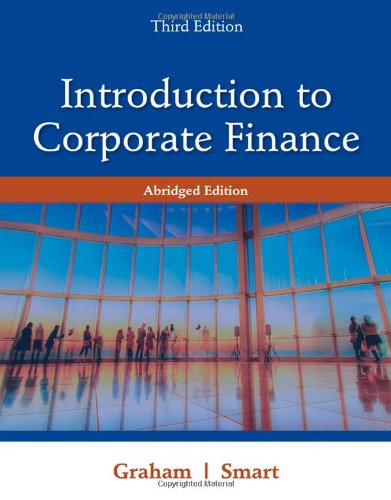 Introduction to Corporate Finance: What Companies Do,: Graham, John; Smart,