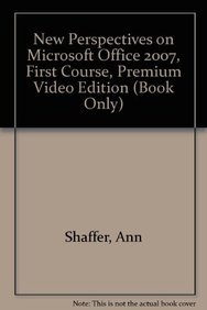 9781111532994: New Perspectives on Microsoft Office 2007, First Course, Premium Video Edition (Book Only)