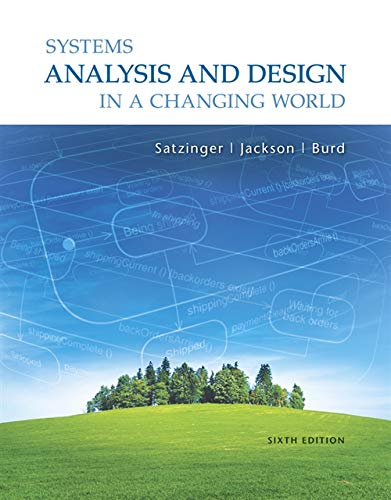 Systems Analysis And Design In A Changing: John W Satzinger