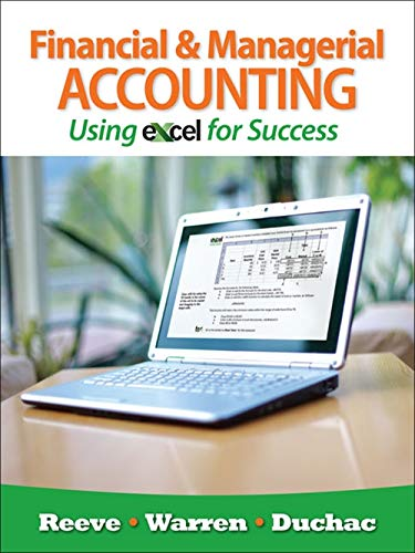 Financial and Managerial Accounting Using Excel for: Reeve, James; Warren,