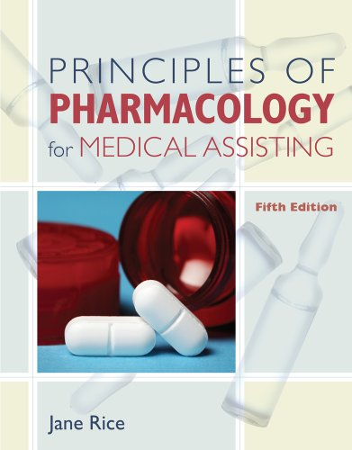 Studyware for Rice's Principles of Pharmacology for Medical Assisting, 5th (1111538158) by Jane Rice