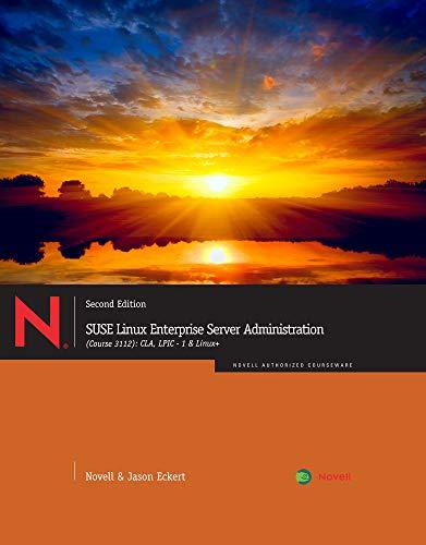 SUSE Linux Enterprise Server Administration (Course 3112): Novell, Eckert, Jason