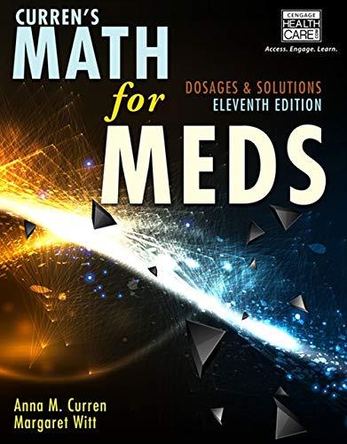 Curren's Math for Meds: Dosages and Solutions: Witt, Margaret, Curren,