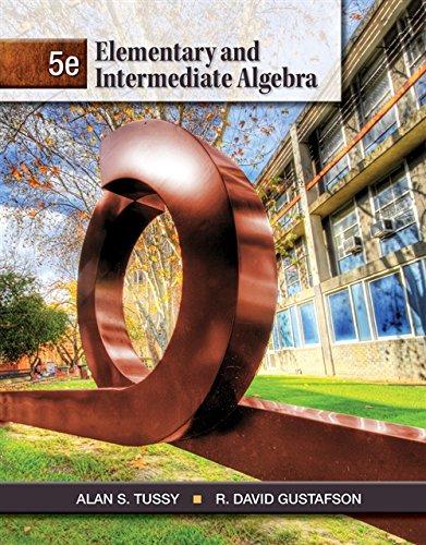 Elementary and Intermediate Algebra (9781111567682) by Tussy, Alan S.; Gustafson, R. David