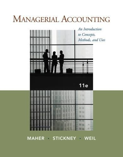 Managerial Accounting: An Introduction to Concepts, Methods: Michael W. Maher,