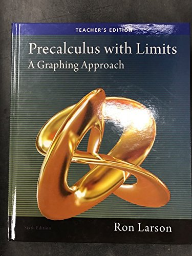 Precalculus with Limits: A Graphing Approach: Larson, Ron