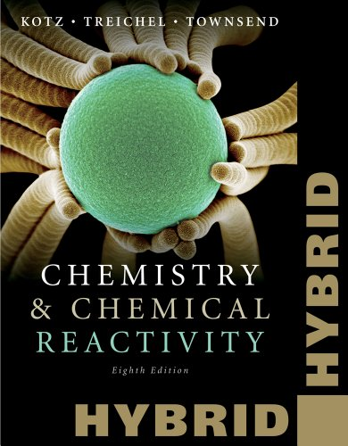 Chemistry and Chemical Reactivity Hybrid Edition with: John C. Kotz,