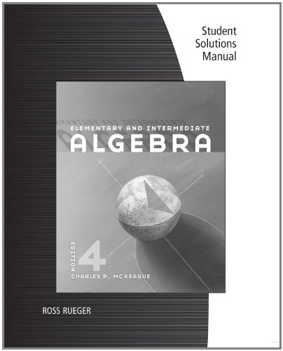 Student Solutions Manual for McKeague's Elementary and Intermediate Algebra: McKeague, Charles...