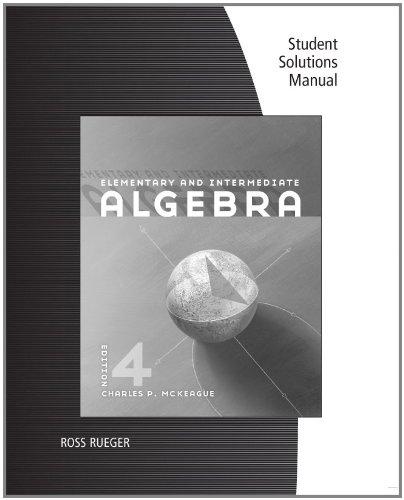 Elementary and Intermediate Algebra: Charles P. McKeague
