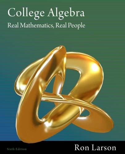 College Algebra: Real Mathematics, Real People: Larson, Ron