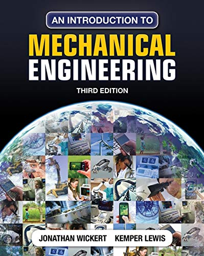 An Introduction to Mechanical Engineering: Wickert, Jonathan; Lewis,