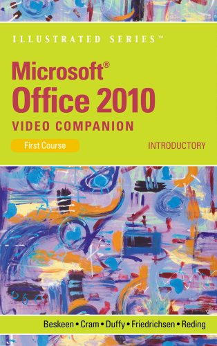 Microsoft Office 2010 Illustrated Introductory Video Companion DVD for Beskeen/Cram/Duffy/...