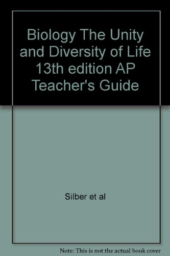Biology The Unity and Diversity of Life 13th edition AP Teacher's Guide: al, Silber et