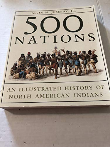 9781111596392: 500 Nations An Illustrated History of North American Indians