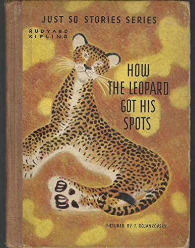 9781111600723: How The Leopard Got His Spots (Just So Stories Series)