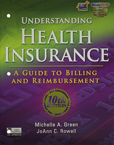 Understanding Health Insurance with WebTutor Package: A Guide to Billing and Reimbursement (9781111615253) by Green, Michelle A; Rowell, JoAnn C