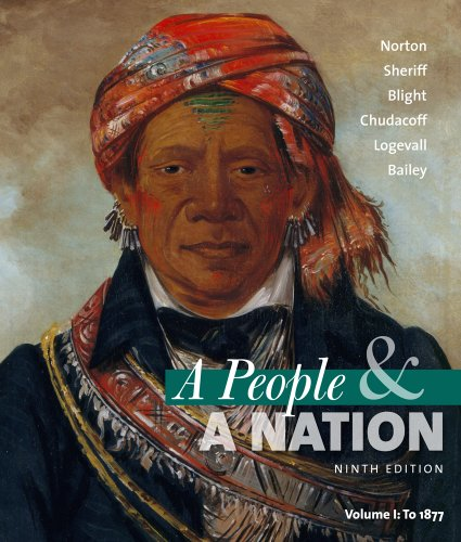 Bundle: A People and a Nation: A History of the United States, Volume I: To 1877, 9th + History CourseMate with eBook Printed Access Card (1111615462) by Norton, Mary Beth; Sheriff, Carol; Blight, David W.; Chudacoff, Howard; Logevall, Fredrik