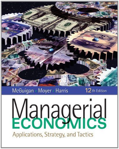 Bundle: Managerial Economics: Applications, Strategy and Tactics (with InfoApps 2-Semester Printed ...