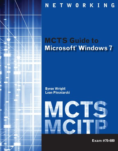 Bundle: MCTS Guide to Microsoft Windows 7: Byron Wright