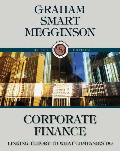 Bundle: Corporate Finance: Linking Theory to What Companies Do (with Thomson ONE - Business School Edition 6-Month and Smart Finance Printed Access Card), 3rd + CengageNOW Printed Access Card (1111625042) by Graham, John; Smart, Scott B.; Megginson, William L