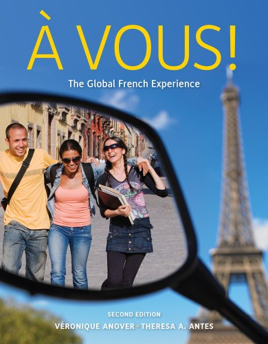 Bundle: À Vous!: The Global French Experience,: Antes, Theresa A.,