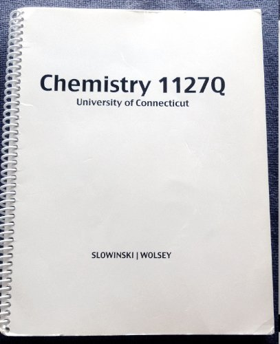 Custom CHEM 1127Q Lab Manual - UConn: Chem Dept (Slowinski / Wolsey)