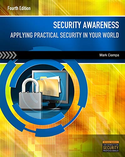 Security Awareness: Applying Practical Security in Your World (1111644187) by Mark Ciampa