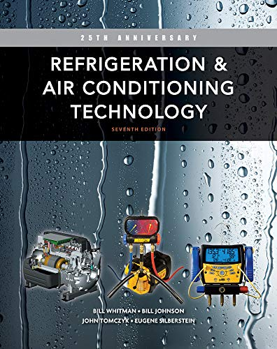 Refrigeration & Air Conditioning Technology: 25th Anniversary (9781111644475) by Whitman, Bill; Johnson, Bill; Tomczyk, John; Silberstein, Eugene