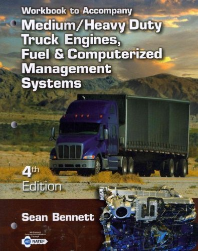9781111645700: Workbook for Bennett's Medium/Heavy Duty Truck Engines, Fuel & Computerized Management Systems, 4th