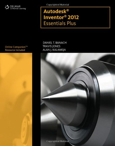 9781111646653: Autodesk Inventor 2012 Essentials Plus (CAD New Releases)