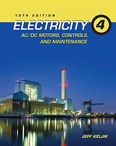 9781111646752: Electricity 4: AC/DC Motors, Controls, and Maintenance