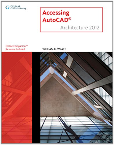 9781111648336: AutoCAD Architecture 2012 Course Notes for Wyatt's Accessing AUTOCAD Architecture 2012
