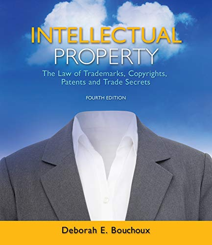 Intellectual Property: The Law of Trademarks, Copyrights,: Bouchoux, Deborah E.