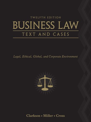 Bundle: Business Law: Text and Cases, 12th + CengageNOW with BLDVL 2-Semester Printed Access Card (1111654980) by Clarkson, Kenneth W.; Miller, Roger LeRoy; Cross, Frank B.