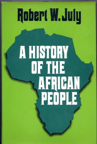 A History of the African People [Hardcover]: July, Robert W.