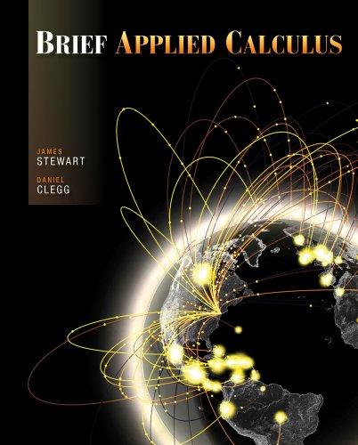 Bundle: Brief Applied Calculus + Enhanced WebAssign: Stewart, James; Clegg,