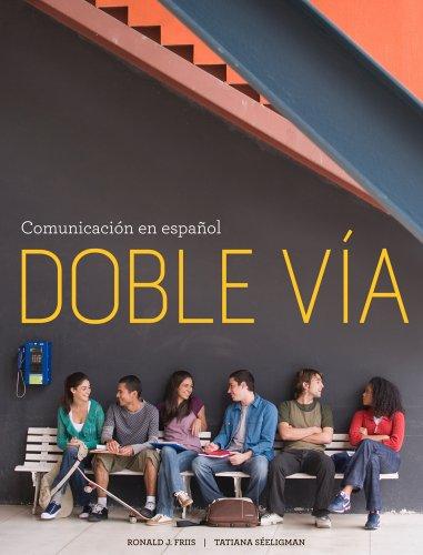 Bundle: Doble via: Comunicacion en espanol, Stand: Friis, Ronald J.;
