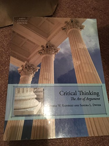 9781111724061: Critical Thinking: The Art of Argument by George W. Rainbolt (2014-01-01)