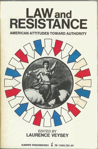 Law and Resistance: American Attitudes Toward Authority: Laurence R. Veysey