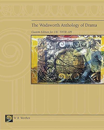The Wadsworth Anthology of Drama: William B. Worthen
